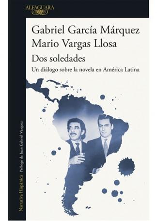 """""""Dos soledades: un diálogo sobre la novela en América Latina"""", el libro que por estos días reedita Alfaguara."""